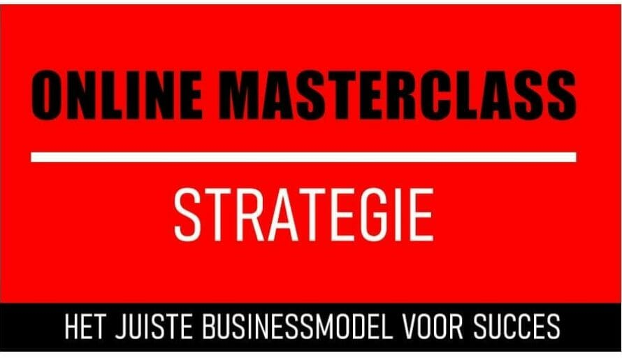 Online Masterclass Strategie Het Juiste Businessmodel Voor Succes An Vermeulen En Yarlini Coaching